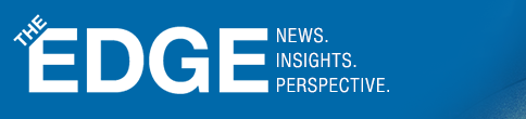 The EDGE / NEWS. INSIGHTS. PERSPECTIVE